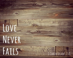 love-never-fails-wood
